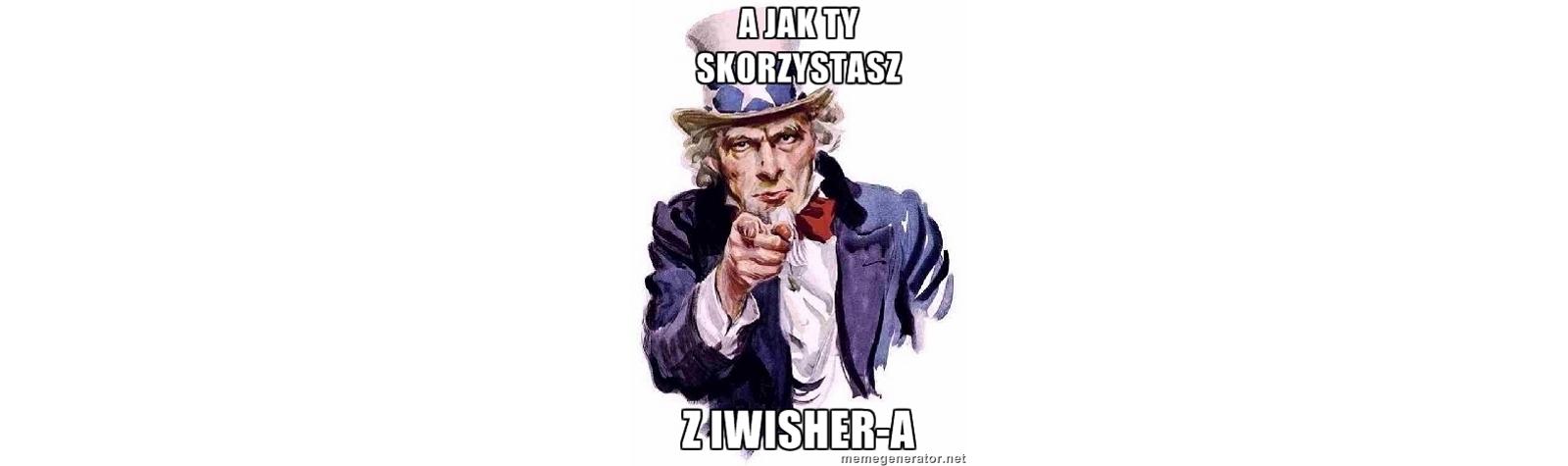 Jak korzystasz z iWishera?